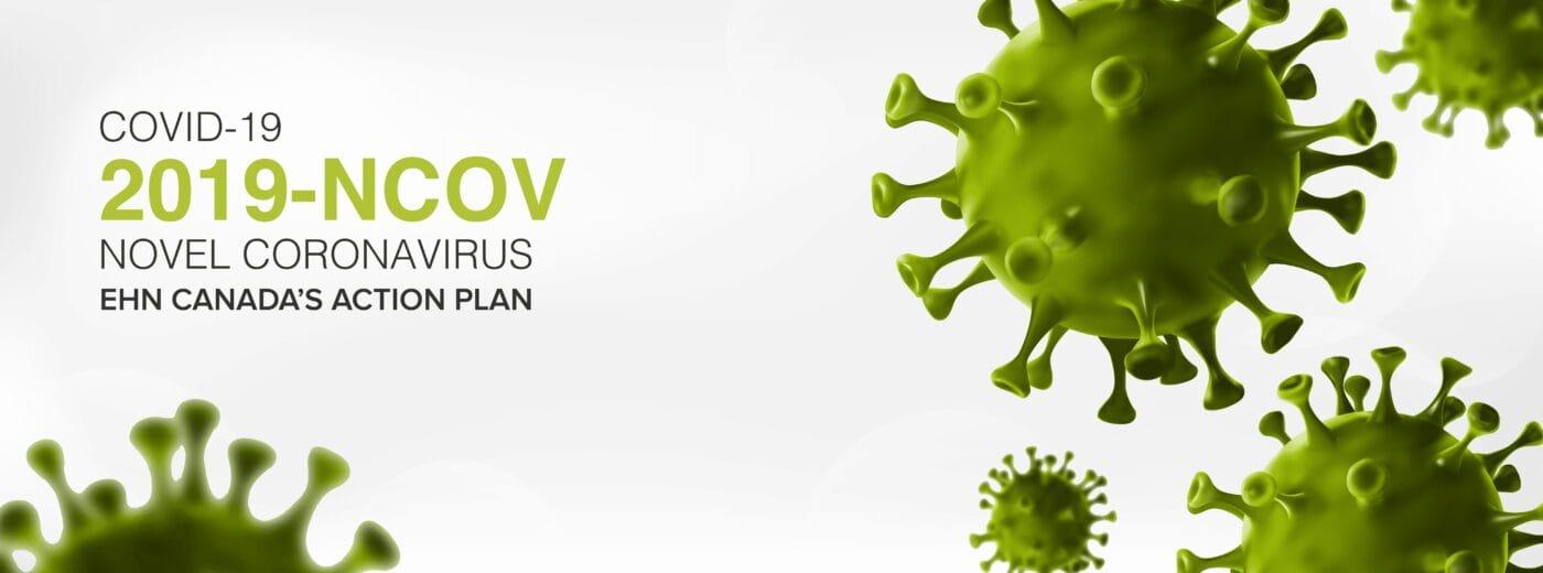 EHN Canada's Coronavirus COVID-19 Action PlanCOVID-19 Action Plan